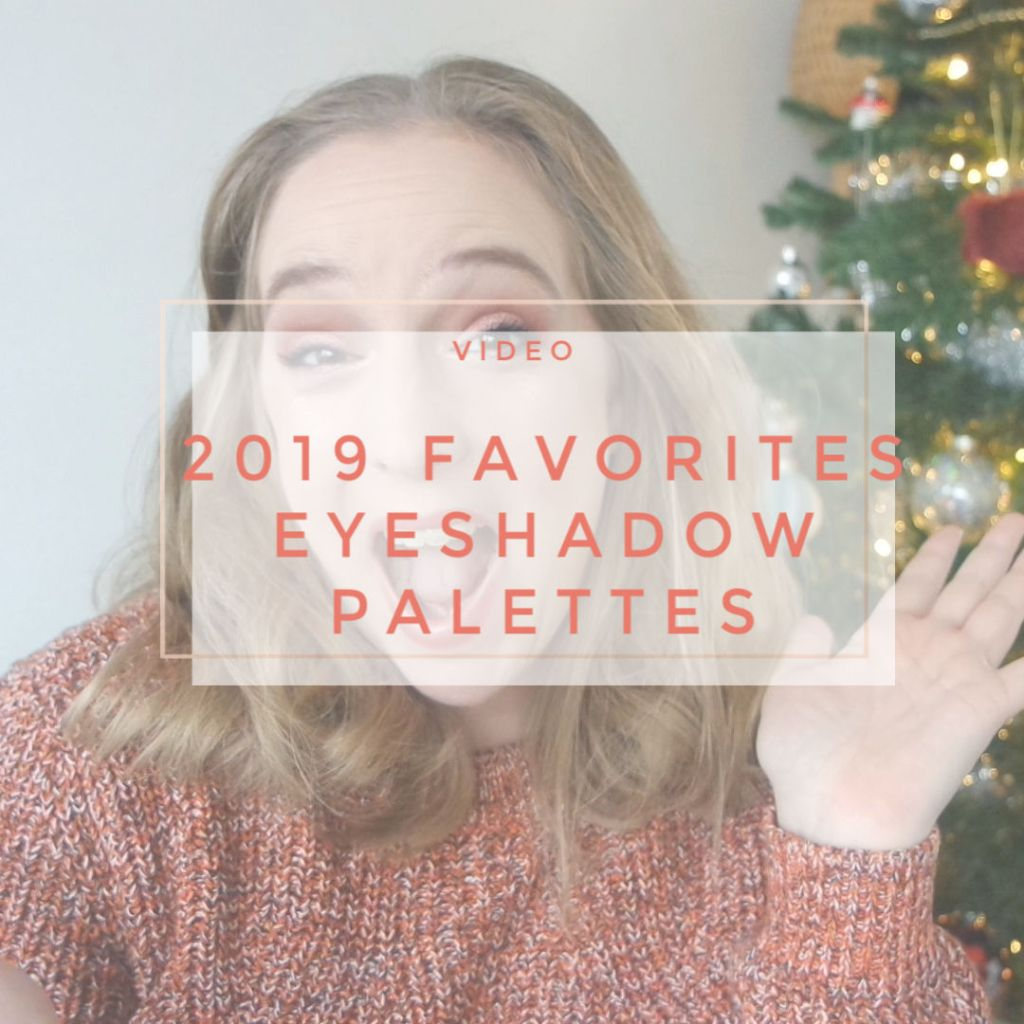 2019 makeup favorites eyeshadow palettes